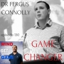 Artwork for #130 Game Changer with Dr Fergus Connelly