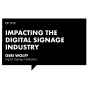 Artwork for [Episode 018] Impacting The Digital Signage Industry with Geri Wolff