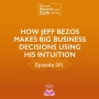Artwork for How Jeff Bezos Makes Big Business Decisions Using His Intuition - Episode #201