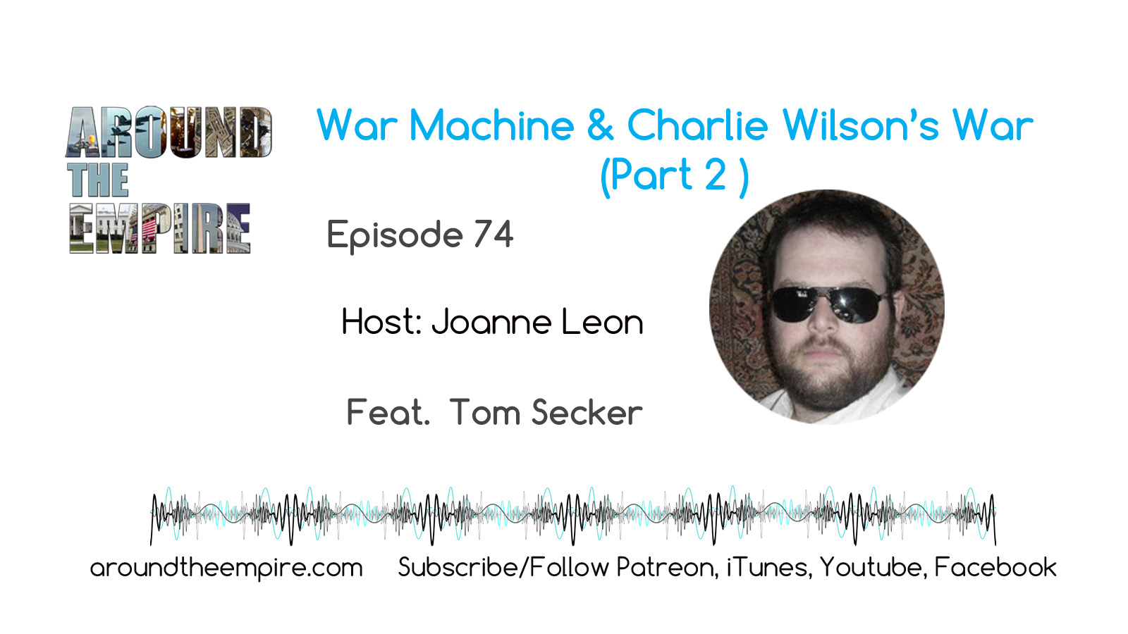 Ep 74 War Machine and Charlie Wilson's War (Part 2) feat Tom Secker