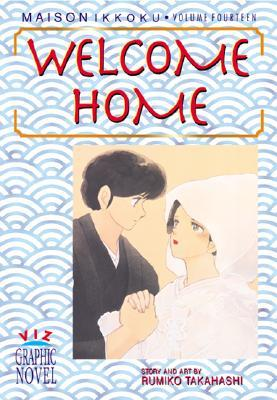 Maison Ikkoku Volume 14: Welcome Home by Rumiko Takahashi