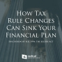 Artwork for 653-How Tax Rule Changes Can Sink Your Financial Plan (Discussion of H.R. 1994: the SECURE act)
