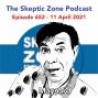 Artwork for The Skeptic Zone #652 - 11.April.2021