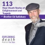 Artwork for Near-Death Stories of Enlightenment and Tragedy with Brother Ed Salisbury - Episode 113