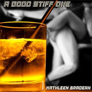A Good Stiff One by Kathleen Bradean