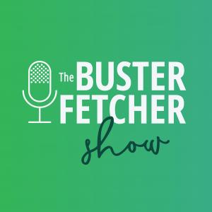 Busterfetcher's podcast