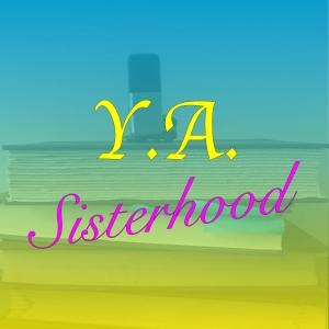 The YA Sisterhood