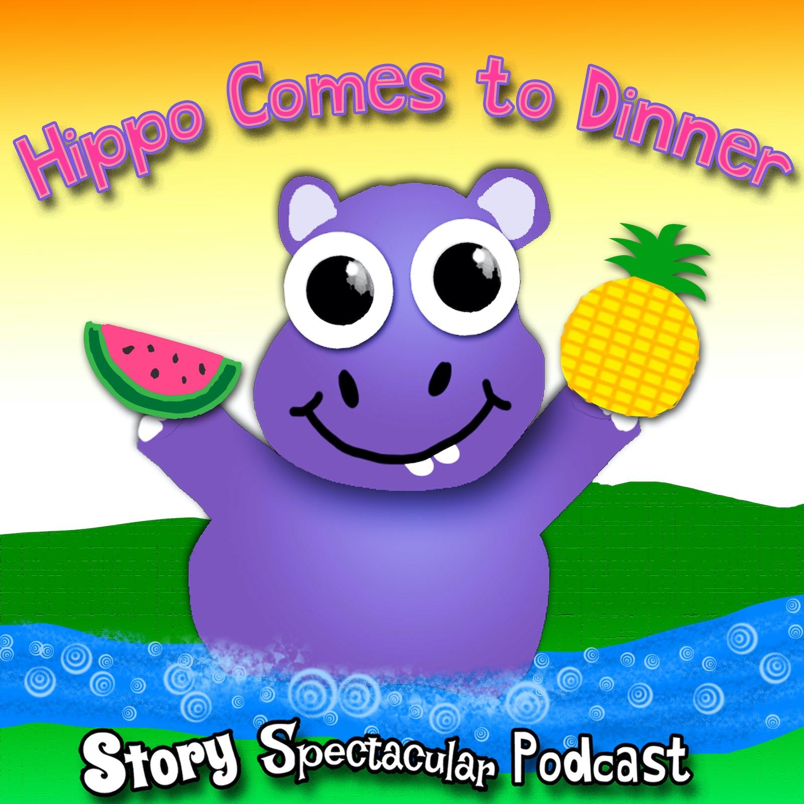 Hippo Comes to Dinner (Bedtime)