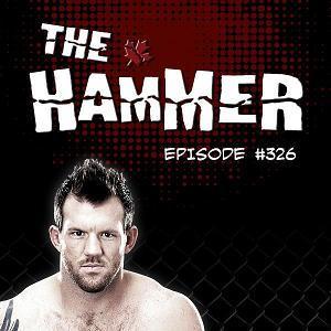 The Hammer MMA Radio - Episode 326
