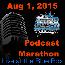 League of Geekz with Alil Kunica, Chris Mau, and Rob Southgate  8-1-15 Live at the Blue Box Podcast Marathon