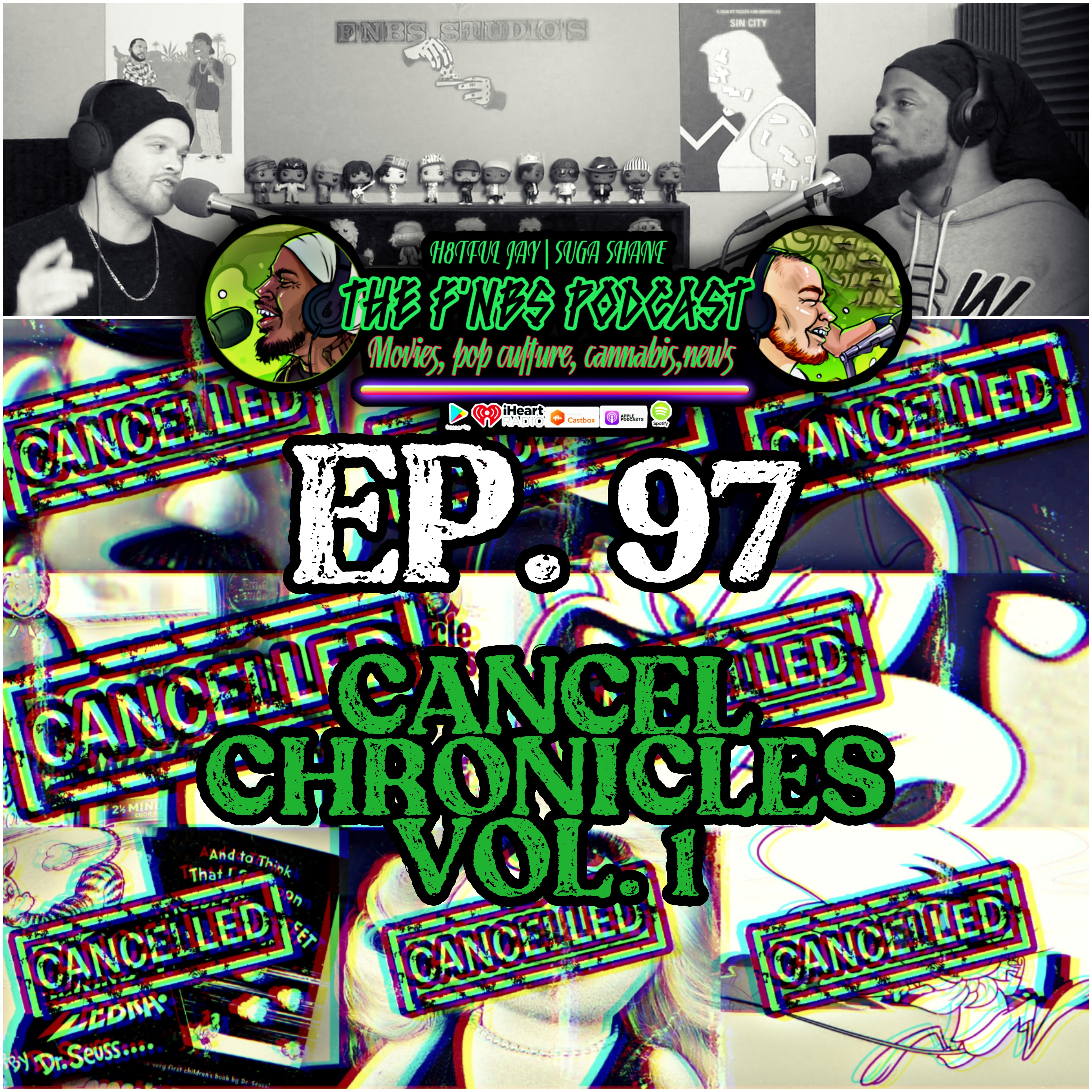 """Artwork for THE F'NBS PODCAST EP. 97 """"CANCEL CHRONICLES VOL.1"""""""