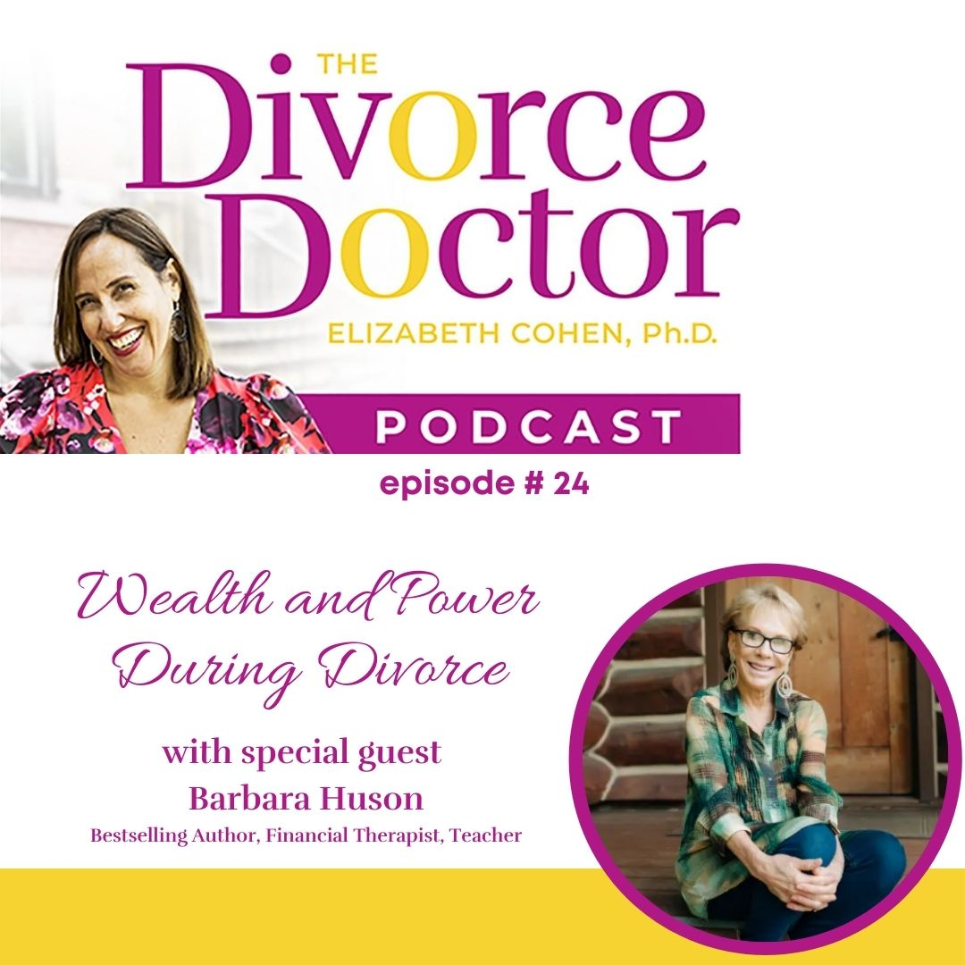 The Divorce Doctor - Episode 24: Wealth and Power During Divorce