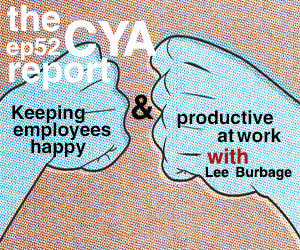 The CYA Report E52: Keeping Employees Happy and Productive At Work