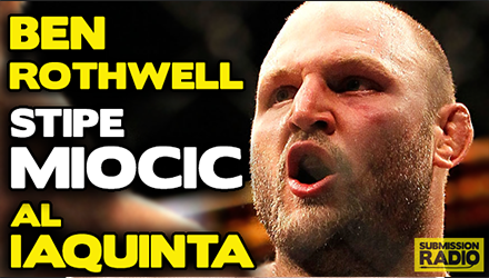 Submission Radio 21/6/15 Ben Rothwell, Stipe Miocic, Al Iaquinta + UFC Berlin & Bellator 138
