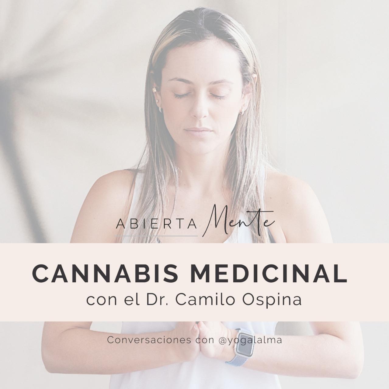 Cannabis medicinal con el Dr. Camilo Ospina