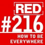 "Artwork for RED 216: The Truth About ""Be Everywhere"" Marketing"
