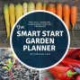 Artwork for SG599: The Smart Start Garden Planner with Megan Cain