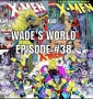 Artwork for Uncanny X-Men Issues #269, #274, #275: Wade's World--The Deadpool Podcast Episode #38