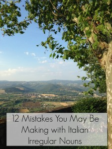 12 Easy Mistakes You May Be Making with Italian Irregular Nouns