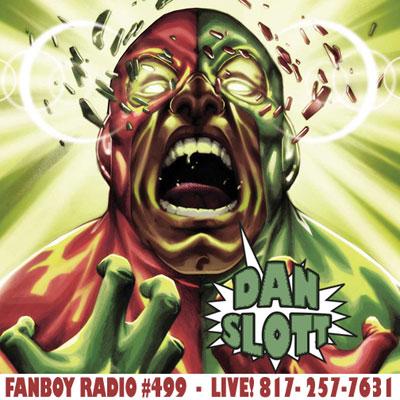 Fanboy Radio #499 - Dan Slott LIVE