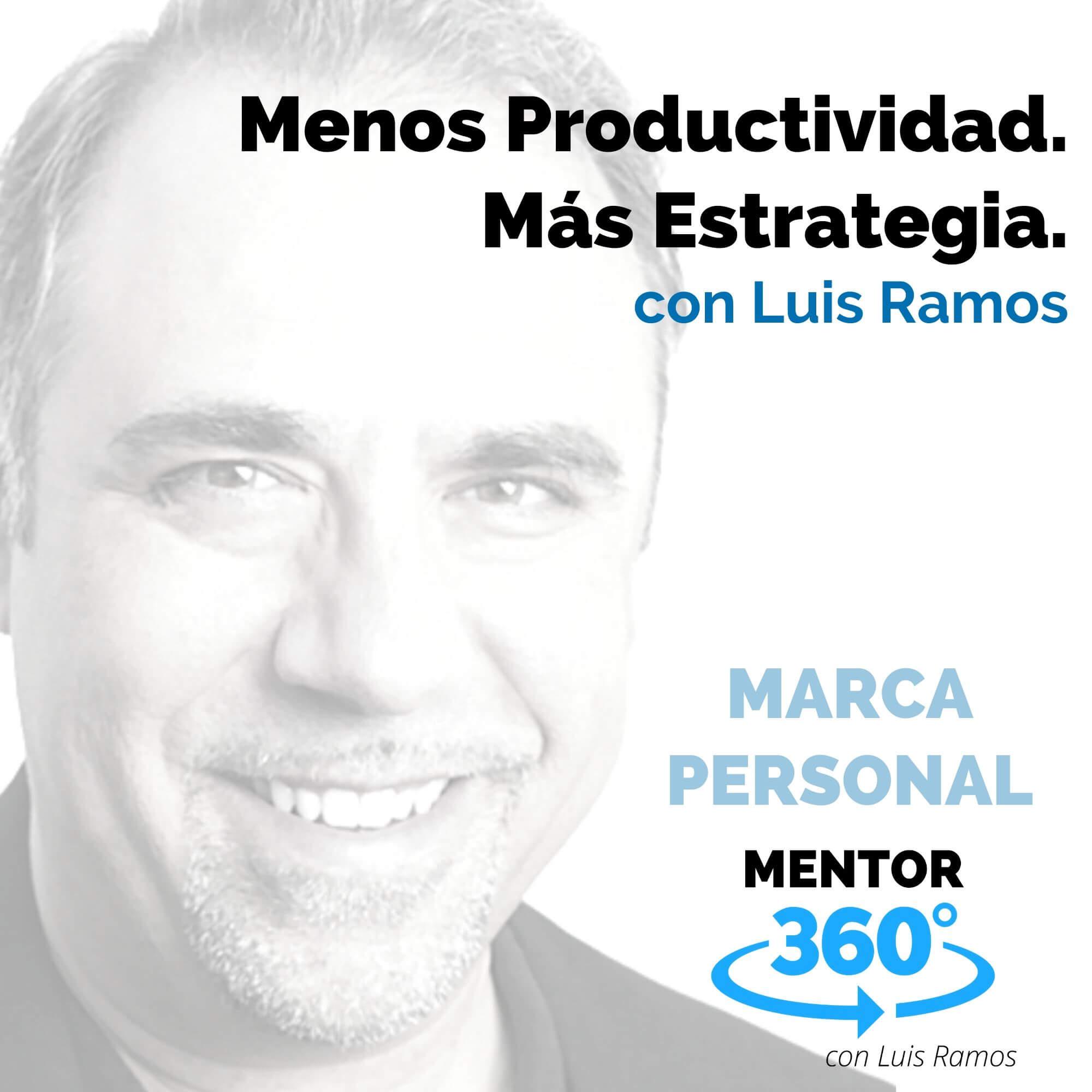 Menos Productividad, Más Estrategia - MENTOR360