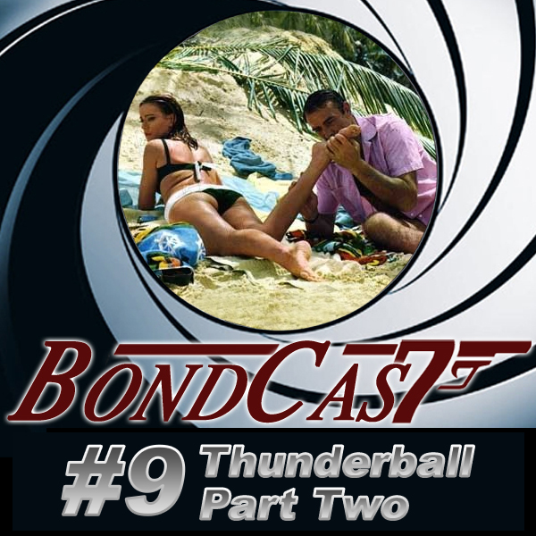 BondCast #9: Thunderball Part Two