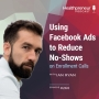 Artwork for 260 - Using Facebook Ads to Reduce No-Shows on Enrollment Calls