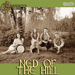 Irish and Celtic Music Podcast: Ned of the Hill #387