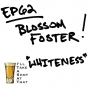 Artwork for Ep 62 - Blossom Foster on Whiteness