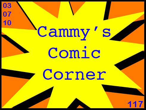 Cammy's Comic Corner - Episode 117 (3/7/10)
