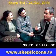 The Skeptic Zone #114 - 24.Dec.2010
