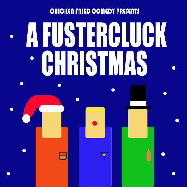 The Fustercluck Ep 20: A Fustercluck Christmas
