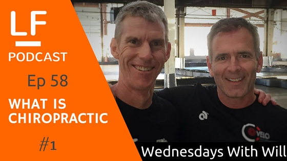 58 Wednesdays With Will - What is Chiropractic