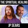 Artwork for The Spiritual Healing - w/ JP Sears