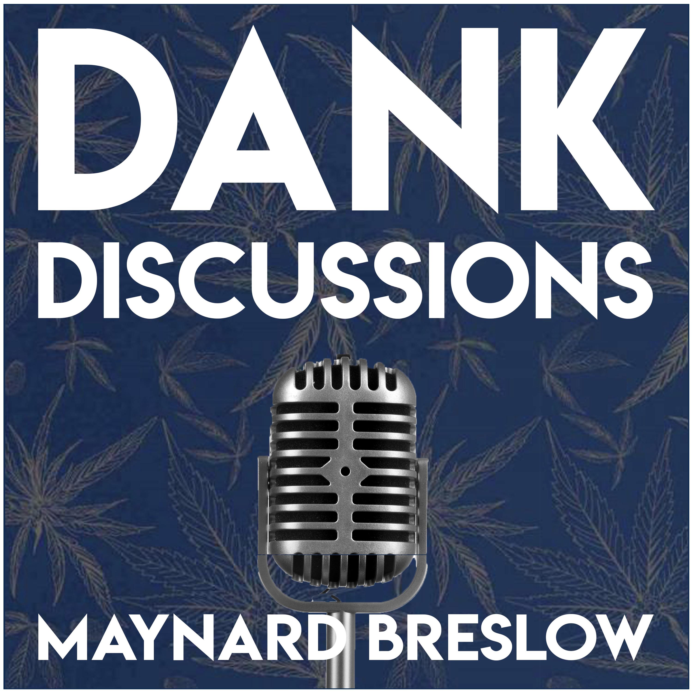 DANK Discussions - Deep Diving into the Legal Cannabis, Hemp, CBD Industry show art