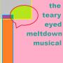 Artwork for Episode 29 - The Teary-Eyed Meltdown Musical