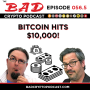 Artwork for Bitcoin Breaks $10,000! ( A Bad Crypto Quickie)