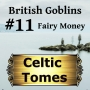 Artwork for Fairy Money - British Goblins CT011