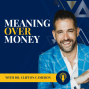 Artwork for Meaning Over Money with Dr. Clifton Cameron