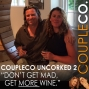 Artwork for CoupleCo Uncorked II: Don't Det Mad, Get MORE Wine!