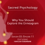 Artwork for Season 03: EP11 - Why You Should Explore the Enneagram with Havilah Siegmann