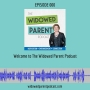 Artwork for WPP 000: Welcome to The Widowed Parent Podcast