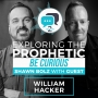 Artwork for Exploring the Prophetic with William Hacker (Season 2, Ep. 14)