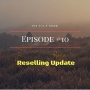 Artwork for Episode#10 Reselling Update