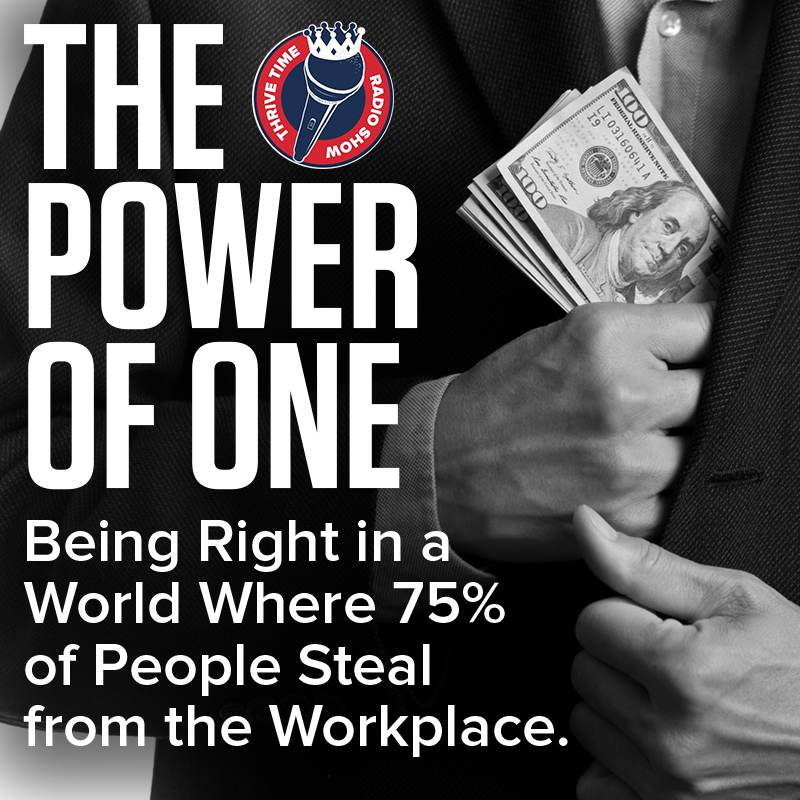 Artwork for The Power of One | Being Right in a World Where 75% of People Steal from the Workplace