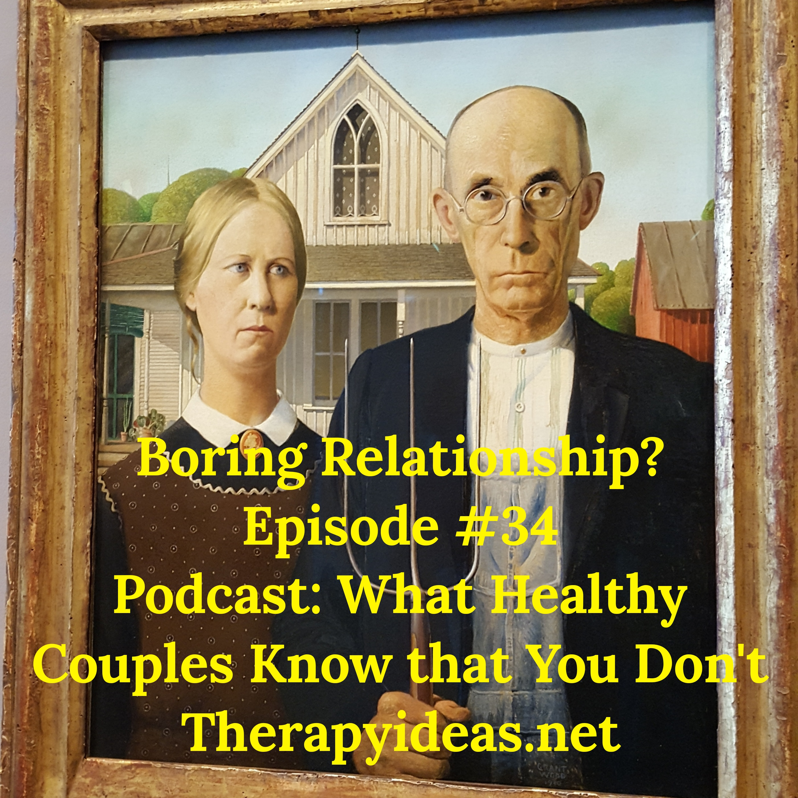 What Healthy Couples Know That You Don't - Boring Relationship? How to get Out of the Rut