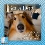 Artwork for Get a Dog, and Other Solid Life Advice