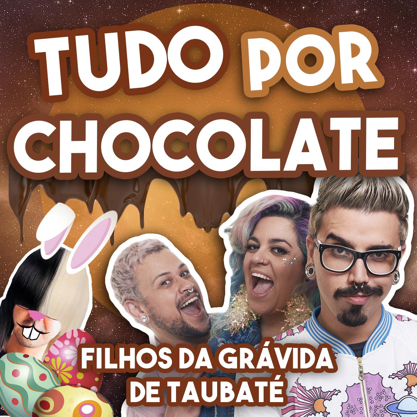 #124 - Tudo por Chocolate