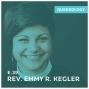 Artwork for Rev. Emmy Kegler | Not Until You Bless Me - Episode 39