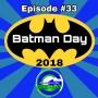 Artwork for Ep #33: Batman Day 2018!